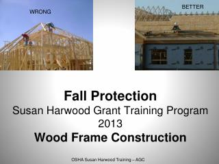 Fall Protection Susan Harwood Grant Training Program 2013 Wood Frame Construction