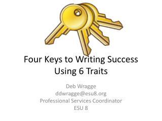 Four Keys to Writing  Success Using 6 Traits