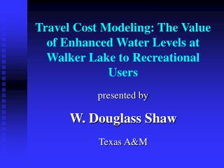 travel cost modeling: the value of enhanced water levels at walker ...