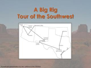 A Big Rig  Tour of the Southwest