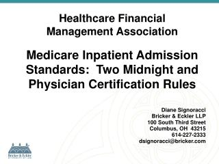 Medicare Inpatient Admission Standards:  Two Midnight and  Physician Certification Rules