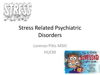 Stress Related Psychiatric Disorders