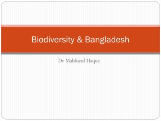Biodiversity &  Bangladesh