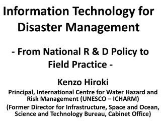 Information Technology for Disaster Management