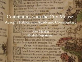 Commuting with the City Mouse: Aesop's Fables and Academic Commentary Alex Mueller English Department