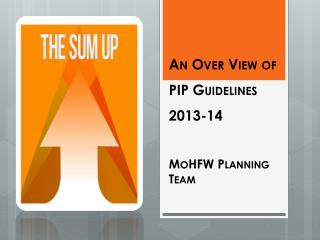 An Over View of PIP Guidelines 2013-14