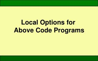 Local Options for  Above Code Programs