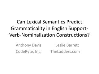 Can Lexical Semantics Predict Grammaticality in English Support-  Verb-Nominalization Constructions?