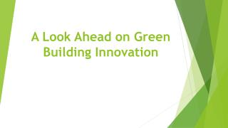 A Look Ahead on Green Building Innovation