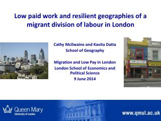 Low paid work and resilient geographies of a migrant division of labour in  London