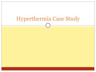 Hyperthermia Case Study