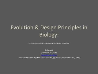 Evolution  &  Design Principles  in  Biology :