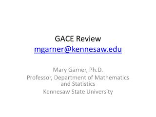 GACE Review mgarner@kennesaw.edu