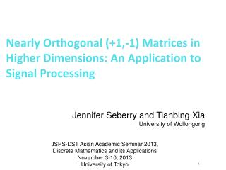 Nearly Orthogonal (+1,-1) Matrices in Higher  Dimensions: An Application to Signal Processing