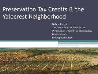 Preservation  Tax  Credits & the  Yalecrest  Neighborhood