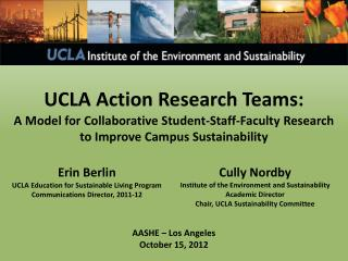 UCLA Action Research Teams: A Model for Collaborative Student-Staff-Faculty Research  to Improve Campus Sustainability