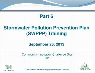 Part 6 Stormwater  Pollution Prevention Plan ( SWPPP) Training September 26, 2013