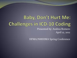 Baby, Don't Hurt Me: Challenges in ICD-10 Coding