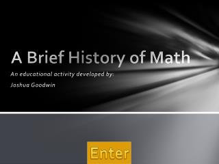 A Brief History of Math