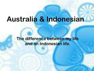 Australia & Indonesian