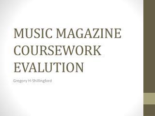 MUSIC MAGAZINE  COURSEWORK EVALUTION