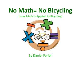 No Math= No Bicycling (How Math is Applied to Bicycling)