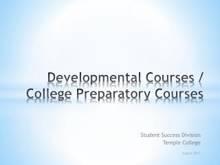 Developmental Courses / College Preparatory Courses