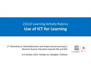 21CLD Learning Activity  Rubrics Use of ICT for Learning