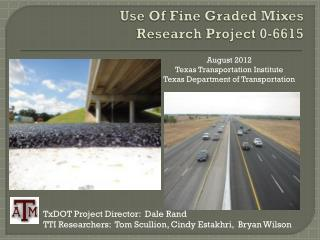 Use Of Fine Graded Mixes Research Project 0-6615