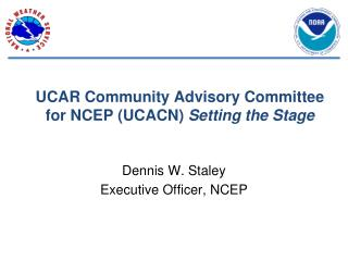 UCAR Community Advisory Committee for NCEP (UCACN)  Setting the Stage