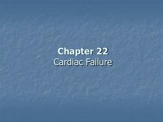 chapter 22 cardiac failure