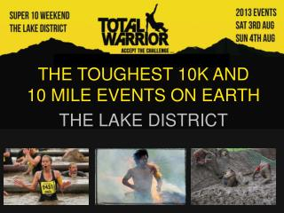 THE TOUGHEST 10K AND  10 MILE EVENTS ON EARTH THE LAKE DISTRICT