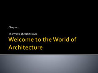 Welcome to the World of Architecture
