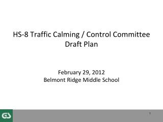 HS-8 Traffic Calming / Control Committee Draft Plan February 29, 2012 Belmont Ridge Middle School
