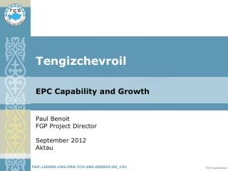 Paul Benoit FGP Project Director September 2012 Aktau