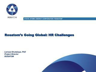 Rosatom's  Going Global: HR Challenges