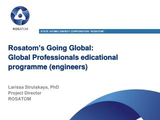 Rosatom's  Going Global:  Global  Professionals  edicational programme  (engineers)