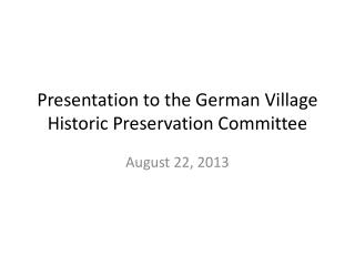 Presentation to the German Village Historic Preservation Committee