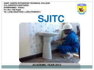SAINT JOSEPH INTEGRATED TECHNICAL COLLEGE C/O JOSEPHITE BROTHERS NYAMIRAMBO - KIGALI P.o. Box 1330 Kigali  Tel: (+250)