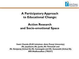 A Participatory Approach  to Educational Change:  Action Research  and Socio-emotional Space