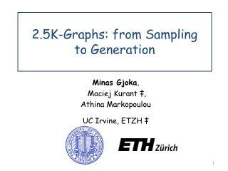 2.5K-Graphs: from Sampling   to Generation