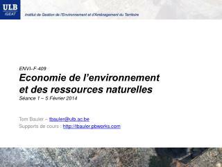 ENVI–F-409 Economie de l'environnement  et des ressources naturelles Séance 1 – 5 Février 2014