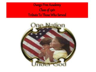 Owego  Free Academy Class of 1961 Tribute To Those Who Served