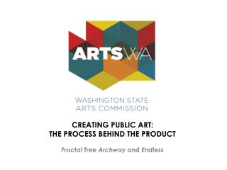 CREATING PUBLIC ART:  THE PROCESS BEHIND THE PRODUCT Fractal Tree Archway  and  Endless