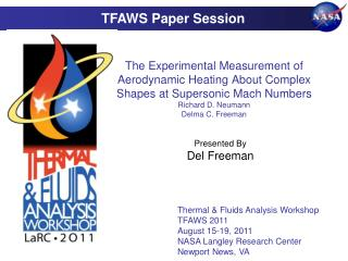 The Experimental Measurement of Aerodynamic Heating About Complex Shapes at Supersonic Mach Numbers Richard D. Neumann