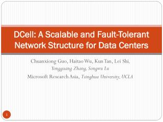 DCell : A Scalable and Fault-Tolerant  Network Structure  for Data Centers