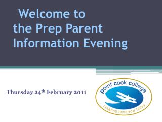 Welcome to  the Prep Parent Information Evening