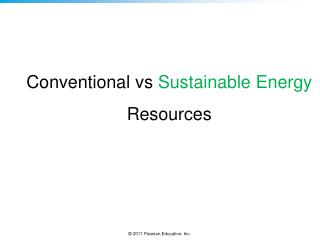 Conventional  vs Sustainable Energy  Resources