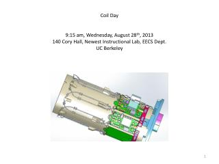 Coil Day 9:15 am , Wednesday, August 28 th , 2013 140  Cory Hall,  Newest  Instructional  Lab, EECS Dept. UC Berkeley