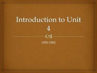 Introduction to Unit 4